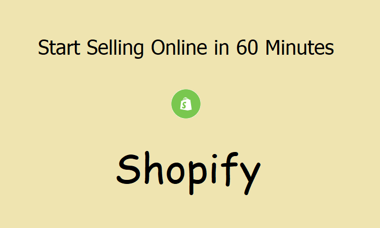 How to Start your online store in 60 minutes with Shopify?