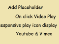 Vimeo or Youtube video on click play